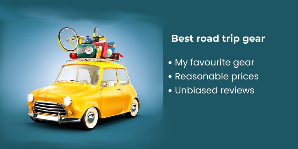 Best road trip gear for your travel - great prices and unbiased reviews