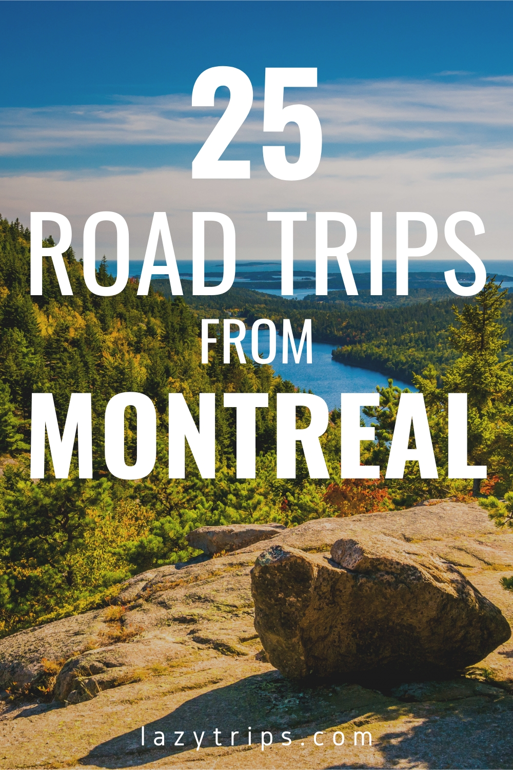 25 Amazing Road Trips From Montreal - perfect drives across Quebec, Ontario and into the United States.