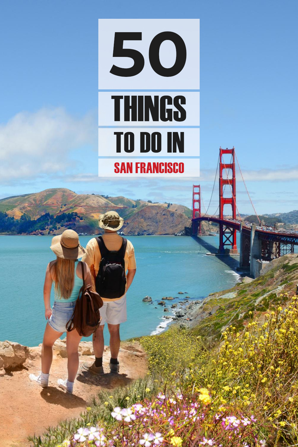 50 things to do in San Francisco - the ultimate guide to visiting the city with things to do from museums to parks and main sights
