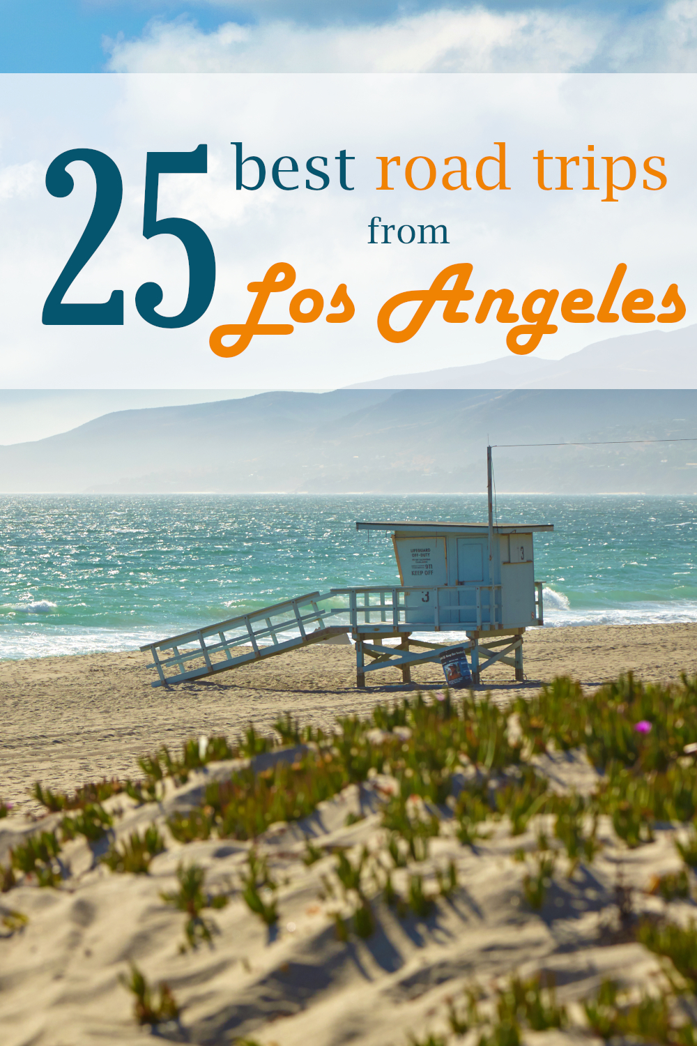 25 best road trips from Los Angeles from day trips to week long drives