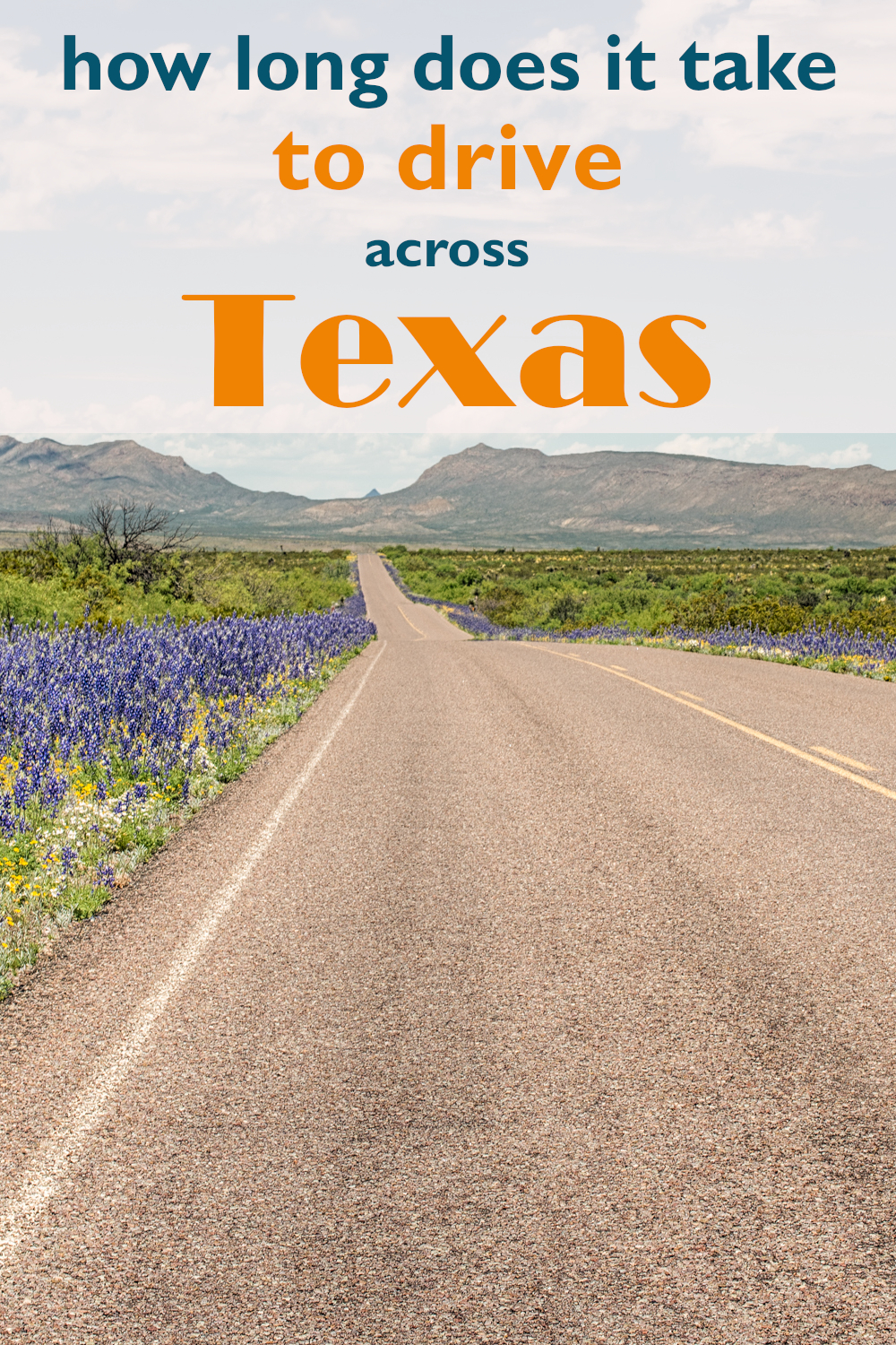 How long does it take to drive across Texas - complete guide for different routes and tips for saving time