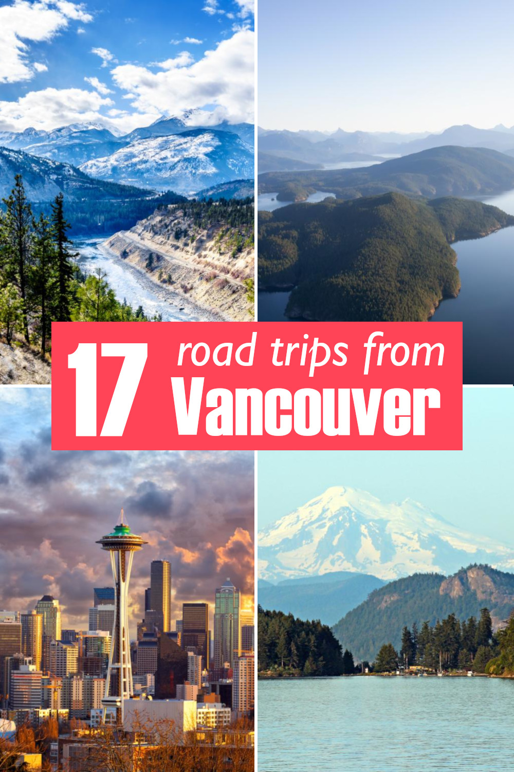 Best road trips from Vancouver from city breaks and scenic drives to National Parks, mountain trips and amazing scenery